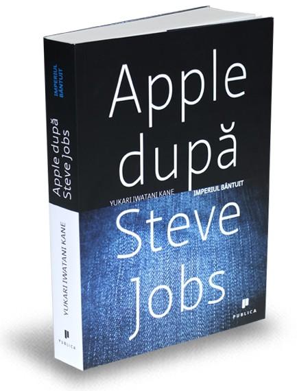 Apple după Steve Jobs. Imperiul bântuit