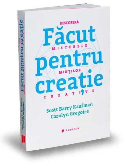 """Imagini pentru Făcut pentru creație"""" de Scott Barry Kaufman, Carolyn Gregoire"""